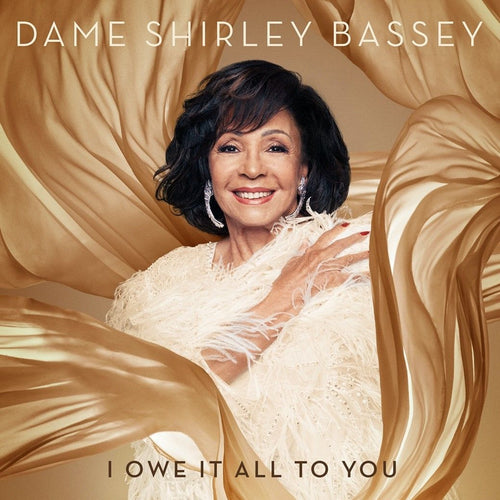 Dame Shirley Bassey - Owe It All To You [1CD]