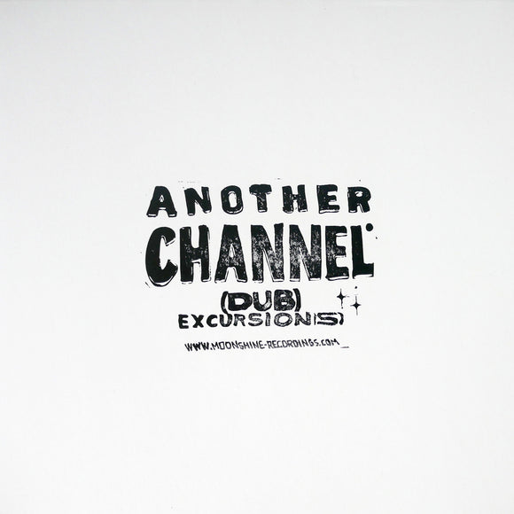 Another Channel - (dub) Excursion(s) [Repress] (1 per person)