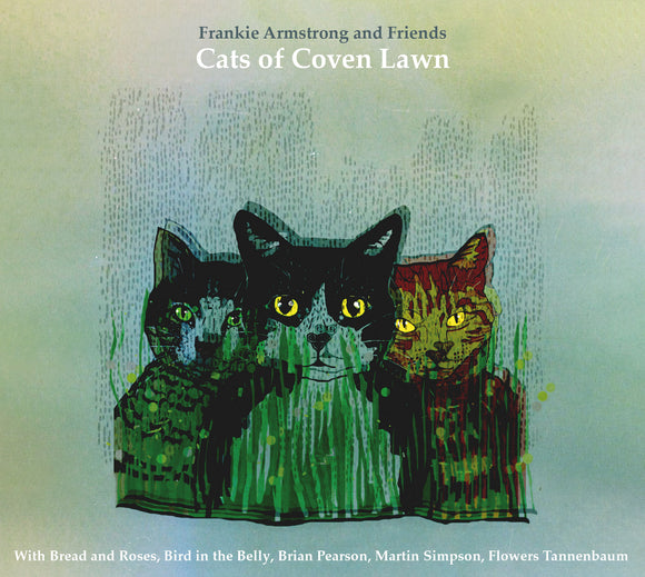 Frankie Armstrong - Cats of Coven Lawn