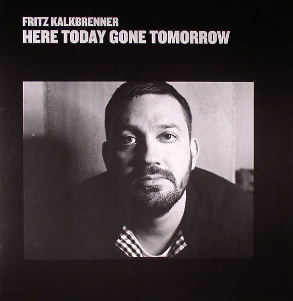 Fritz Kalkbrenner - Here Today Gone Tomorrow (2LP, 2021 Repress]