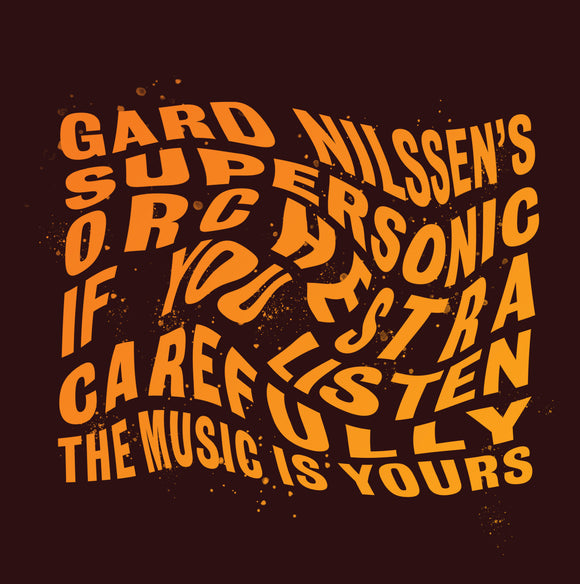GARD NILSSEN SUPERSONIC ORCHESTRA - IF YOU LISTEN CAREFULLY THE MUSIC IS YOURS [LP]