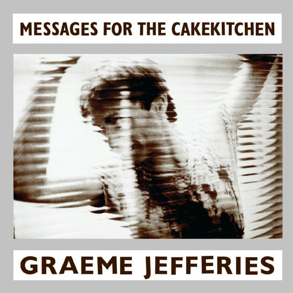 Graeme Jefferies - Messages For The Cakekitchen