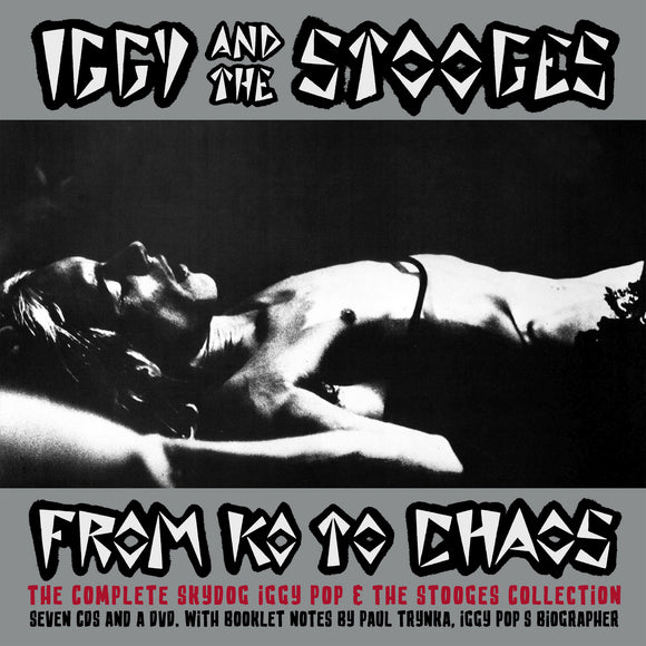 IGGY AND THE STOOGES - FROM K.O. TO CHAOS – THE COMPLETE SKYDOG IGGY POP & THE STOOGES COLLECTION
