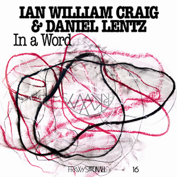 Ian William Craig & Daniel Lentz - In A Word [CD]