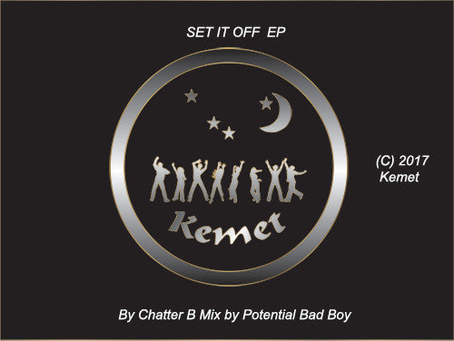 CHATTA B/POTENTIAL BAD BOY-  Set It Off