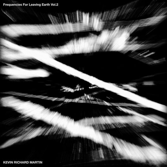 Kevin Richard Martin - Frequencies for Leaving Earth Vol 2