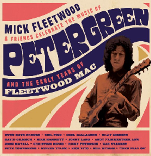 Mick Fleetwood and Friends - Celebrate the Music of Peter Green and the Early Years of Fleetwood Mac [2CD]