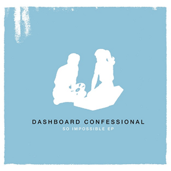 Music by Dashboard Confessional - So Impossible EP