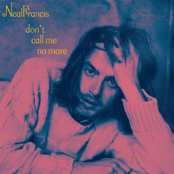 Neal Francis - Don't Call Me No More [7