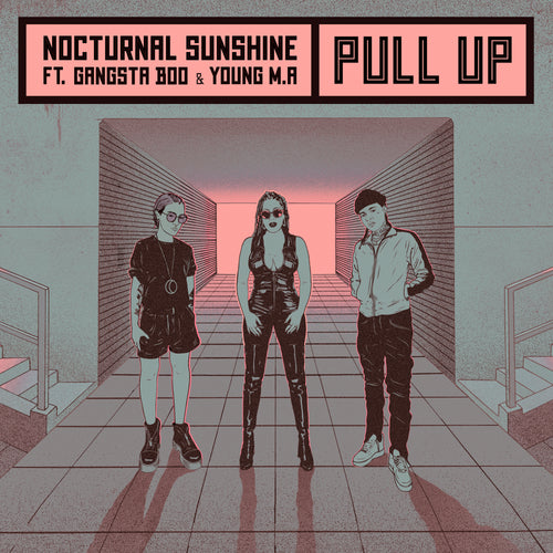 Nocturnal Sunshine ft. Gangsta Boo & Young M.A - Pull Up
