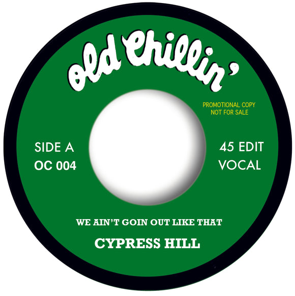 CYPRESS HILL - WE AINT' GOIN' OUT LIKE THAT  (One per customer)