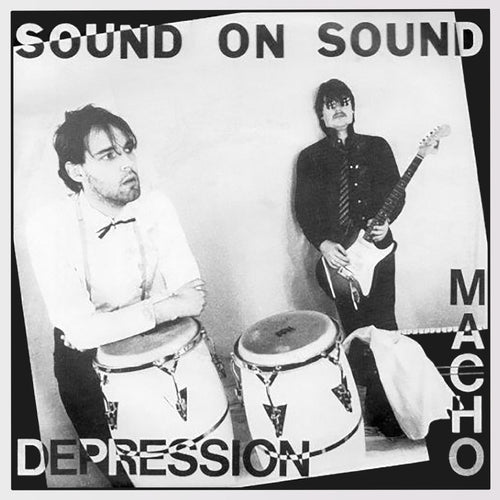 Sound On Sound - Macho / Depression [printed sleeve / official re-issue]