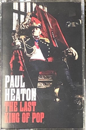 PAUL HEATON - THE LAST KING OF POP LTD [Cassette]