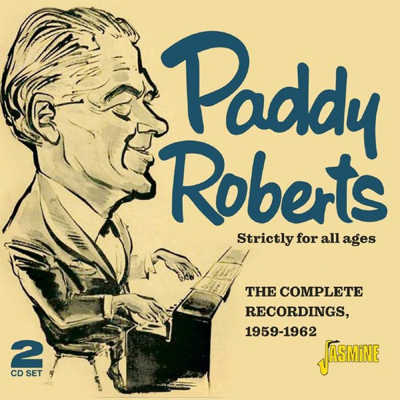 Paddy Roberts - Strictly For All Ages - Complete Recordings 1959-1962