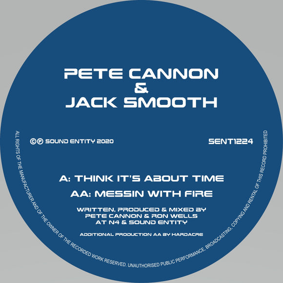 Pete Cannon & Jack Smooth - Think It's About Time / Messin With Fire [Repress]