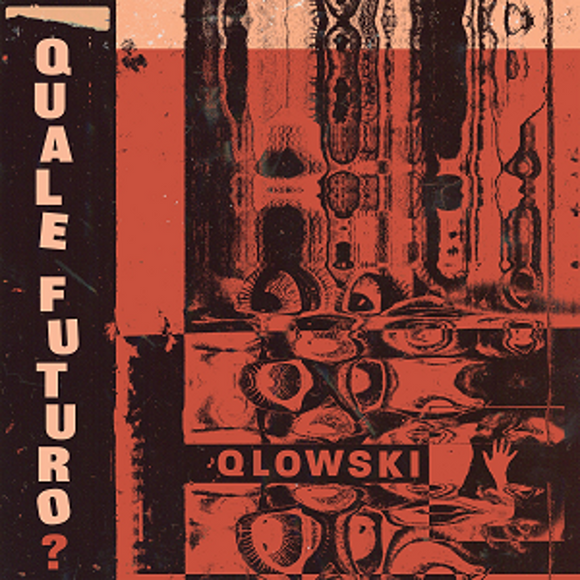 Qlowski - Quale Futuro? [Marbled Mahogany Coloured Vinyl]