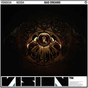 Noisia - Bad Dreams