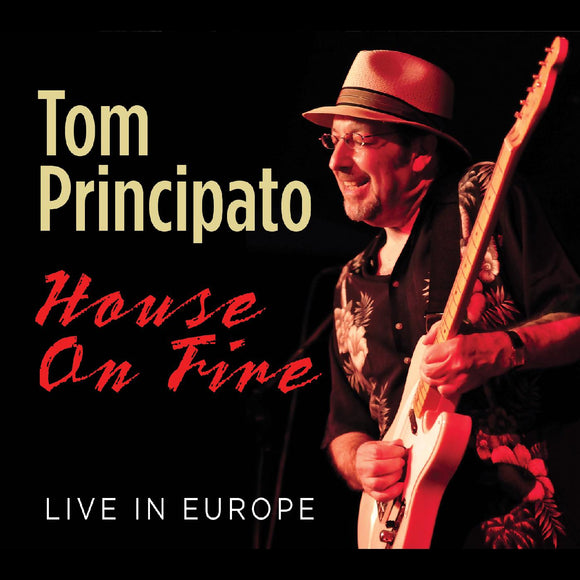 TOM PRINCIPATO - HOUSE ON FIRE LIVE IN EUROPE