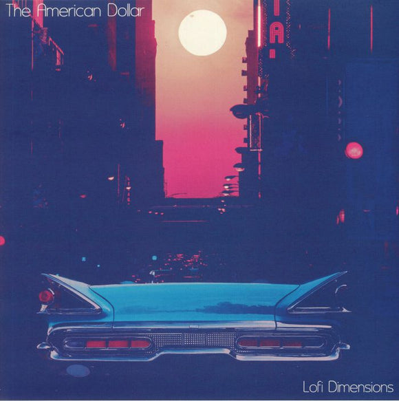 The AMERICAN DOLLAR - Lofi Dimensions [Orange Splattered Vinyl]