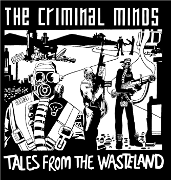 The Criminal Minds - Tales From The Wasteland