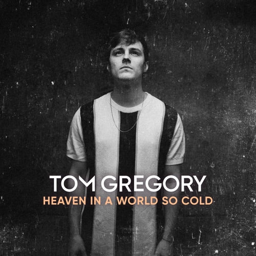 Tom Gregory - Heaven In A World So Cold