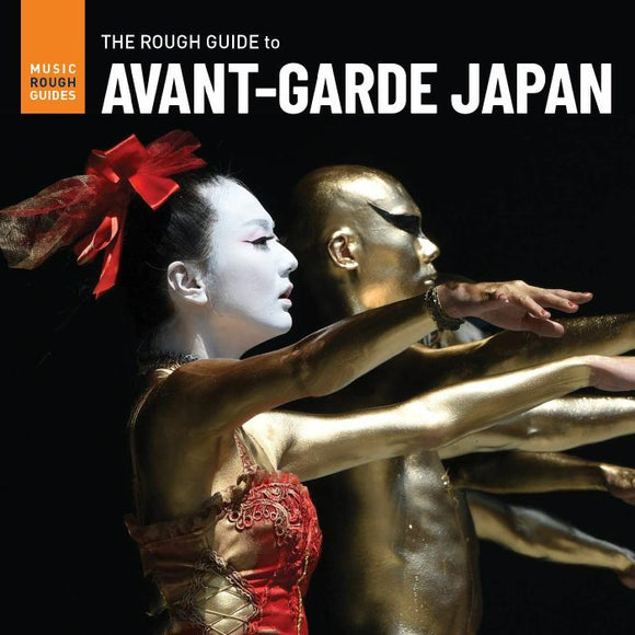 VARIOUS ARTISTS - THE ROUGH GUIDE TO AVANT-GARDE JAPAN
