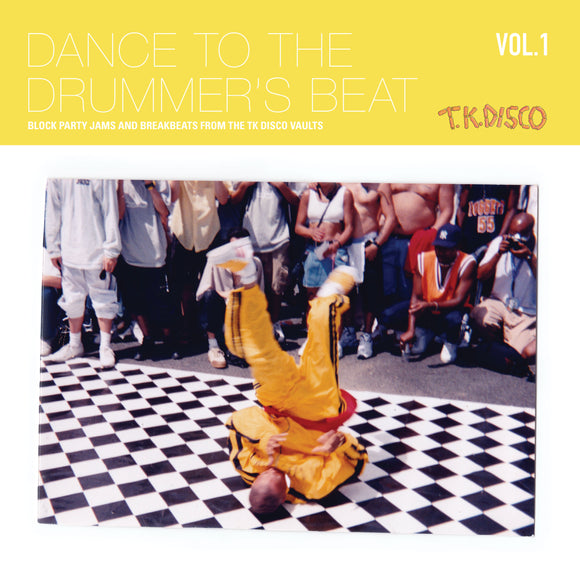 Various Artists - Dance To The Drummer's Beat Vol. 1 (Block Party Jams and Breakbeats from The TK Disco Vaults)
