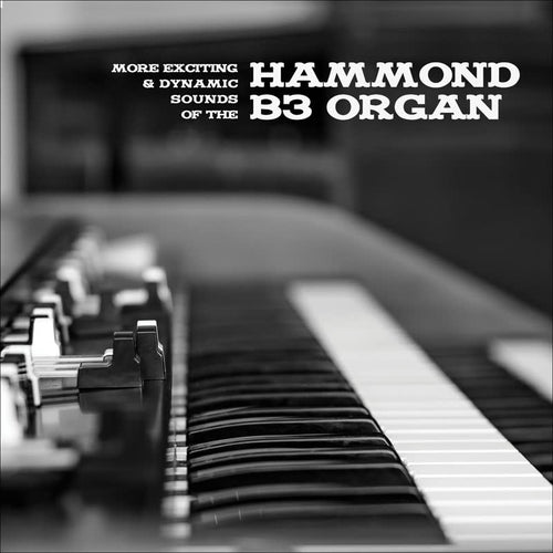 Various Artists - More Exciting & Dynamic Sounds of the Hammond B3 Organ