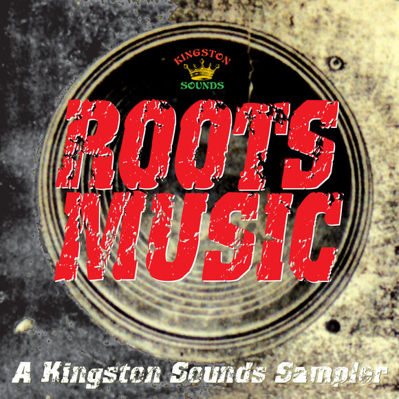 "Various Artists - Roots Music ""A Kingston Sounds Sampler"