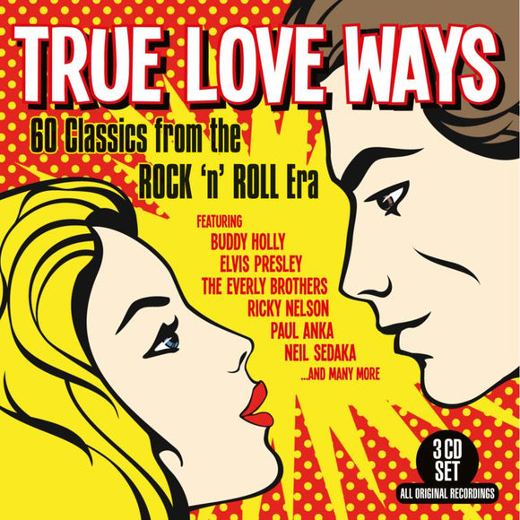 Various Artists - True Love Ways - 60 Classics From The Rock 'n' Roll Era
