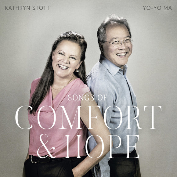 YO YO MA & KATHRYN STOTT - SONGS OF COMFORT & HOPE