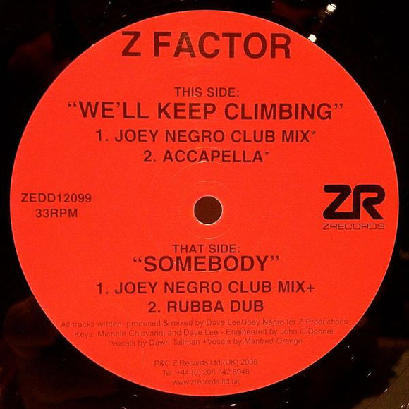 Z FACTOR - WE'LL KEEP CLIMBING / SOMEBODY