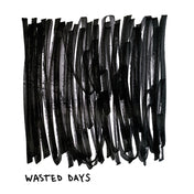 Wasted days LP (Critical music CD)