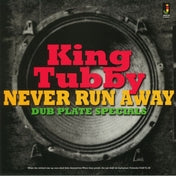 Never Run Away: Dub Plate Specials (Jamaican Recordings Vinyl)