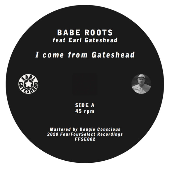 Babe Roots & Earl Gateshead - I Come From Gateshead