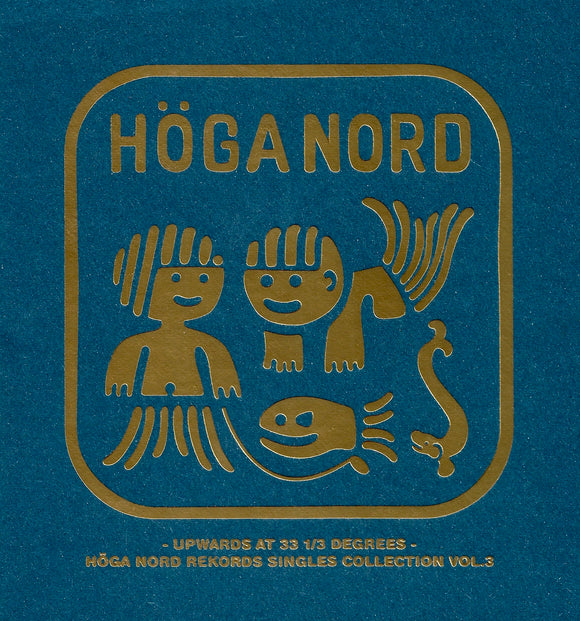 Various - Upward at 33 1/3 Degrees - Höga Nord Rekords Singles Collection Vol.3