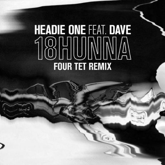 Headie One Feat Dave – 18 Hunna (Four Tet Remix)