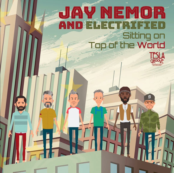 JAY NEMOR AND ELECTRIFIED - Sitting on Top of The World