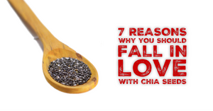 7 Reasons Why You Should Love Chia Seeds