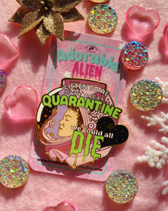 Adorable Alien Quarantine Enamel Pin