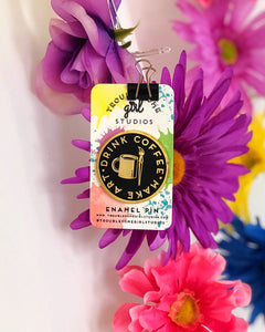 Drink Coffee Make Art Enamel Pin