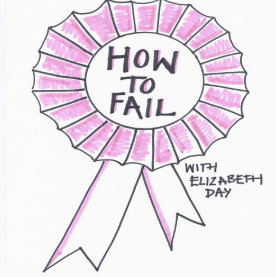 How to Fail with Elizabeth Day Health and Wellness Podcast