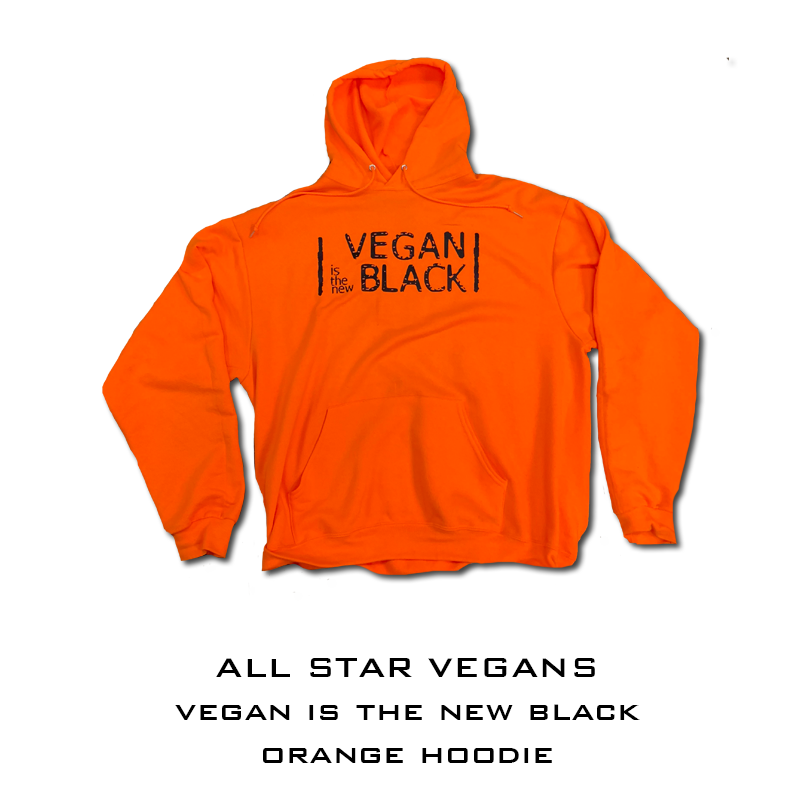 Vegan is the new black Safety Orange hooded sweatshirt - AllStarVegans