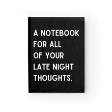 "Load image into Gallery viewer, ""Late Night Thoughts"" Notebook"