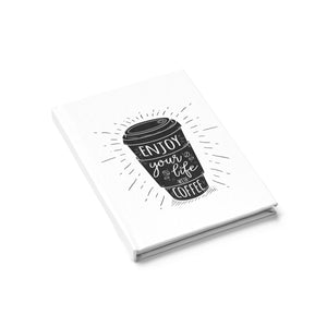 Enjoy Your Life With Coffee Journal - Ruled Line