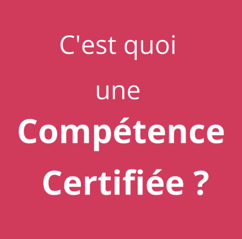 cest quoi une competence certifiee