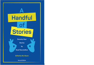 A Handful of Stories  74 Stories by Deaf Storytellers