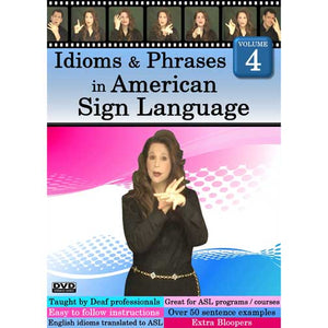 Idioms & Phrases in American Sign Language Volume 4