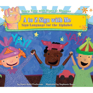 A to Z Sign with Me: Sign Language for the Alphabet