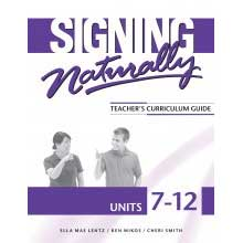Signing Naturally Units 7-12 Teacher's Curriculum (NEW)